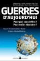 Guerres d&#039;aujourd&#039;hui : pourquoi ces conflits ? Peut-on les rsoudre ?