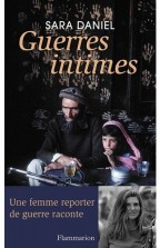 sara daniel, Guerres Intimes, flammarion 2012